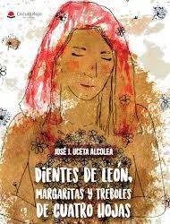 SECCION HOY RECOMIENDO: LIBRO DIENTES DE LEÓN, MARGARITAS Y TRÉBOLES DE CUATRO HOJAS, DE JOSE JULIÁN UCETA ALCOLEA